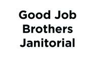 Good Job Brothers Janitorial