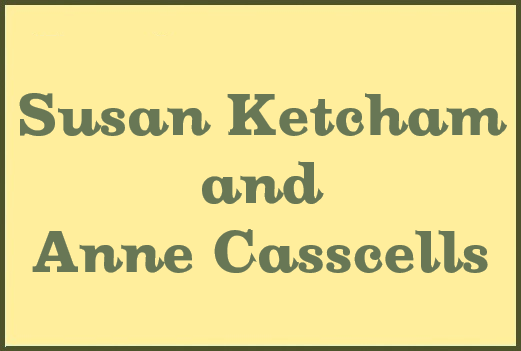 Susan Ketcham and Anne Casscells